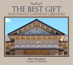 The Best Gift: Montana's Carnegie Libraries